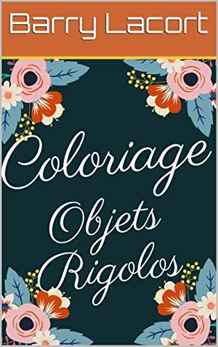 coloriage-objet-rigolo (French Edition)